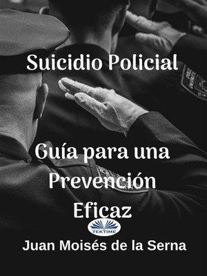 cover image of Suicidio Policial--Guía Para Una Prevención Eficaz