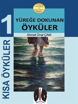 cover image of KISA ÖYKÜLER--1 (Yüreğe Dokunan Öyküler)