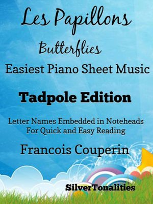 cover image of Les Papillons Butterflies Easiest Piano Sheet Music Tadpole Edition