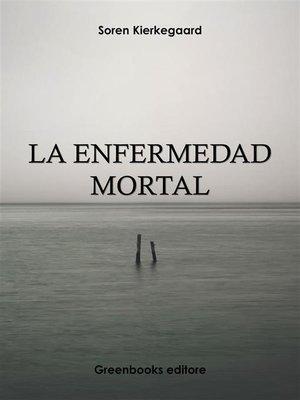 cover image of La enfermedad mortal