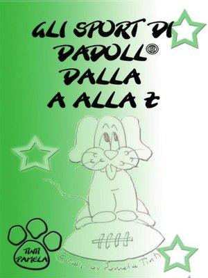 cover image of Gli sport di Dadoll dalla a alla Z