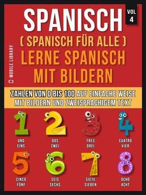 cover image of Spanisch (Spanisch für alle) Lerne Spanisch mit Bildern (Vol 4)