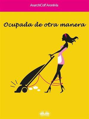 cover image of Ocupada De Otra Manera