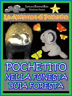 cover image of Pochetito nella Funesta Buia Foresta (Libro Illustrato per Bambini)