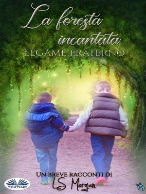 cover image of La Foresta Incantata