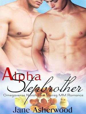 cover image of Alpha Stepbrother (Omegaverse Nonshifter Mpreg MM Romance)