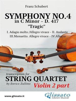 cover image of Symphony No.4--D.417 for String Quartet (Violin 2)