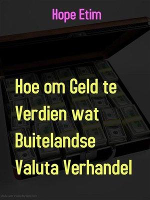 cover image of Hoe om Geld te Verdien wat Buitelandse Valuta Verhandel