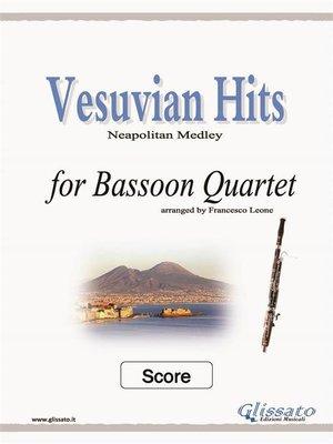cover image of Vesuvian Hits Medley--Bassoon Quartet (SCORE)