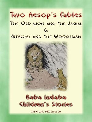 cover image of TWO AESOPS FABLES--The Old Lion and the Jackal PLUS Mercury and the Woodsman