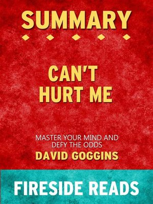 cover image of Can't Hurt Me--Master Your Mind and Defy the Odds by David Goggins--Summary by Fireside Reads