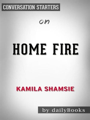 cover image of Home Fire--by Kamila Shamsie
