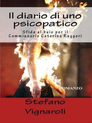 cover image of Il Diario di uno psicopatico--Sfida al buio per il Commissario Caterina Ruggeri
