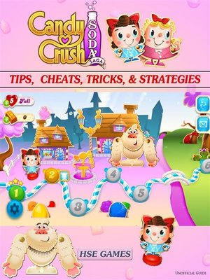 cover image of Candy Crush Soda Saga Tips, Cheats, Tricks, & Strategies Unofficial Guide