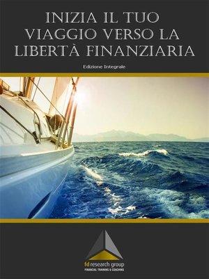 cover image of Inizia il tuo viaggio verso la libertà finanziaria