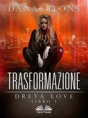 cover image of Trasformazione Dreya Love Libro 1