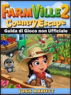 cover image of Farmville 2 Country Escape Guida Di Gioco Non Ufficiale