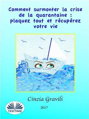 cover image of Comment Surmonter La Crise De La Quarantaine--Plaquez Tout Et Récupérez Votre Vie