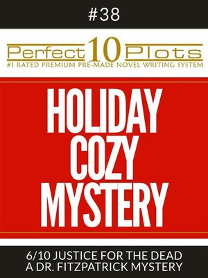 "cover image of Perfect 10 Holiday Cozy Mystery Plots #38-6 ""JUSTICE FOR THE DEAD – a DR. FITZPATRICK MYSTERY"""