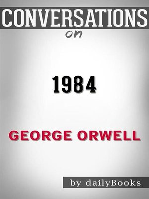 cover image of Conversation Starters: 1984--by George Orwell