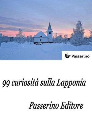 cover image of 99 curiosità sulla Lapponia