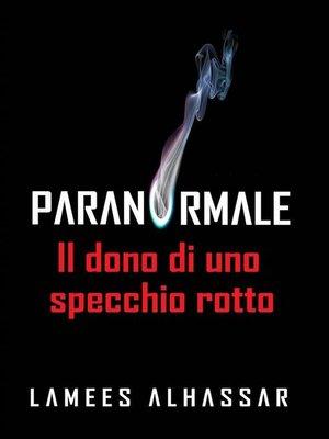 cover image of Il Dono Di Uno Specchio Rotto