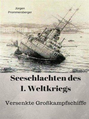 cover image of Seeschlachten des 1. Weltkriegs -versenkte Großkampfschiffe
