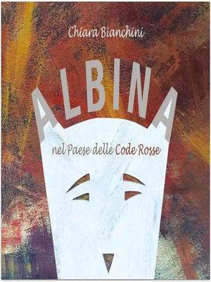 cover image of Albina nel paese delle code rosse