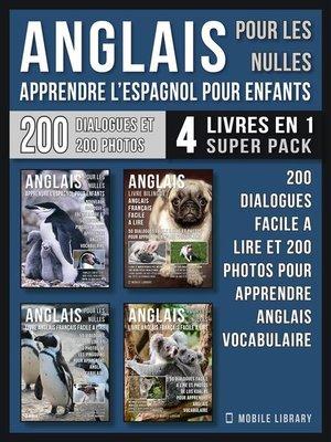 cover image of Anglais Pour Les Nulles--Livre Anglais Français Facile a Lire (4 livres en 1 Super Pack)