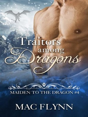 cover image of Traitors Among Dragons--Maiden to the Dragon, Book 4
