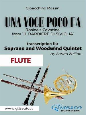 cover image of (Flute part) Una voce poco fa--Soprano & Woodwind Quintet