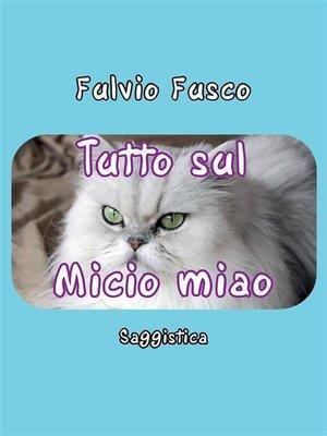 cover image of Tutto sul Micio miao
