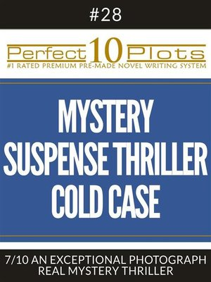 "cover image of Perfect 10 Mystery / Suspense / Thriller Cold Case Plots #28-7 ""AN EXCEPTIONAL PHOTOGRAPH – REAL MYSTERY THRILLER"""