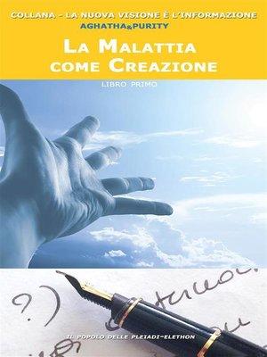 cover image of La malattia come creazione