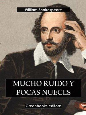cover image of Mucho ruido y pocas nueces