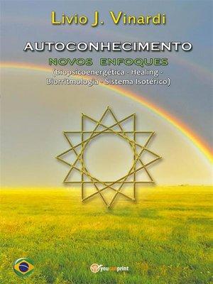 cover image of AUTOCONHECIMENTO--Novos enfoques (Biopsicoenergética, Healing, Biorritmologia e Sistema Isotérico) (EM PORTUGUÊS)