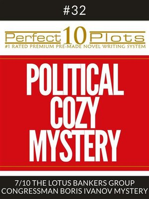 """cover image of Perfect 10 Political Cozy Mystery Plots #32-7 """"THE LOTUS BANKERS GROUP – CONGRESSMAN BORIS IVANOV MYSTERY"""""""