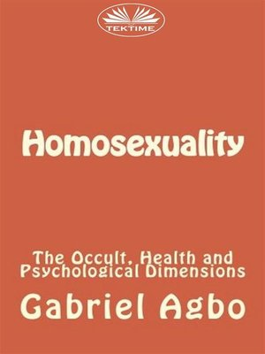 cover image of Homosexuality--The Occult, Health and Psychological Dimensions