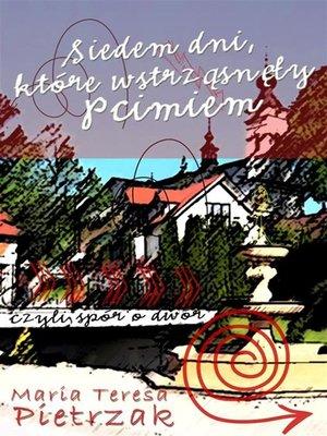 cover image of Siedem dni, które wstrząsnęły Pcimiem