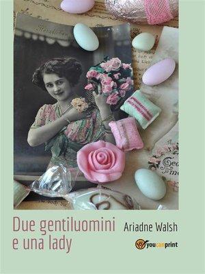 cover image of Due gentiluomini e una lady