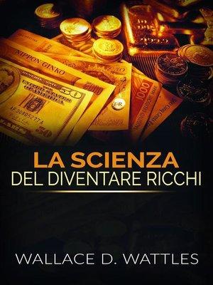 cover image of La Scienza del diventare ricchi (Tradotto)