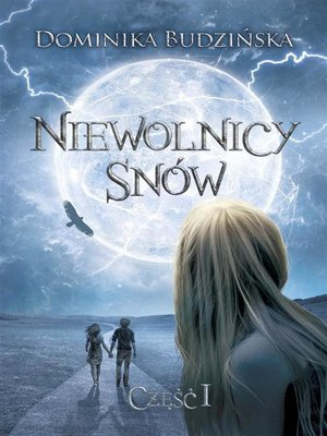 cover image of Niewolnicy snów. Część 1