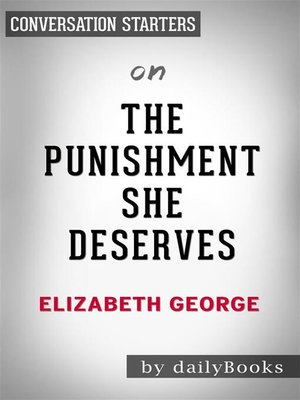 cover image of The Punishment She Deserves--by Elizabeth George | Conversation Starters
