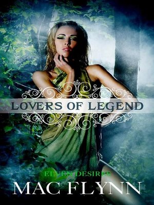 cover image of Elven Desires--Lovers of Legend, Book 3