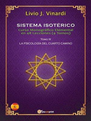 cover image of SISTEMA ISOTÉRICO – Curso Monográfico Elemental en 48 Lecciones – Tomo III (EN ESPAÑOL)