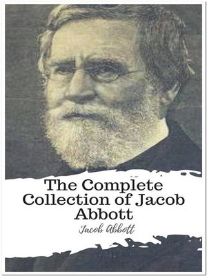 cover image of The Complete Collection of Jacob Abbott