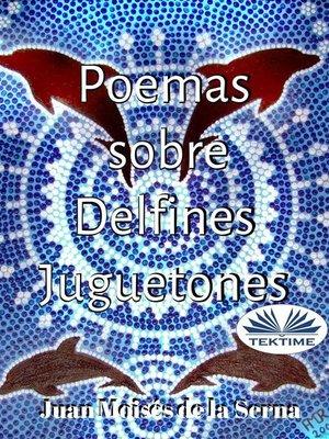 cover image of Poemas Sobre Delfines Juguetones