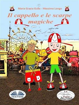 cover image of Il Cappello E Le Scarpe Magiche