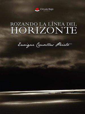 cover image of Rozando la línea del horizonte