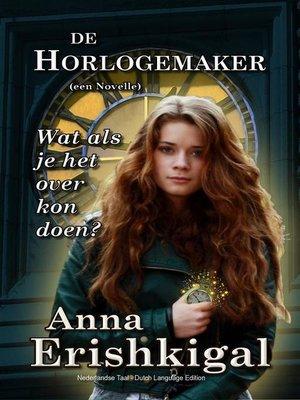 cover image of De Horlogemaker (Nederlandse Taal)